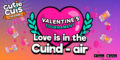 Love is in the Cuin-air  💝